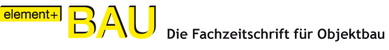element + BAU Die Fachzeitschrift für Objektbau